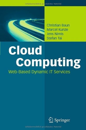 [PDF] Cloud Computing: Web-Based Dynamic IT Services Free Download | Publisher : Springer | Category : Computers & Internet | ISBN 10 : 3642209165 | ISBN 13 : 9783642209161
