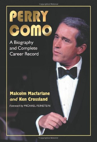Perry Como: A Biography and Complete Career Record