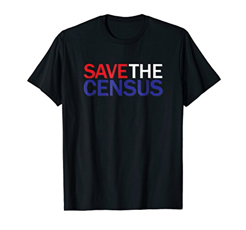 Save The Census T-Shirt: US Event Rally Vote