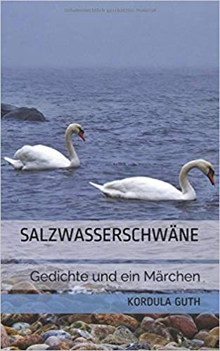 Salzwasserschwäne Gedichte Und Ein Märchen German Edition