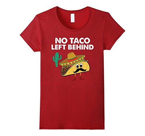 Women's Funny Cinco De Mayo T-Shirts - No Taco Left Behind Tee Small Cranberry