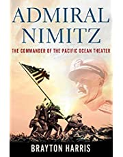 Admiral Nimitz: The Commander of the Pacific Ocean Theater: The Commander of the Pacific Ocean Theater