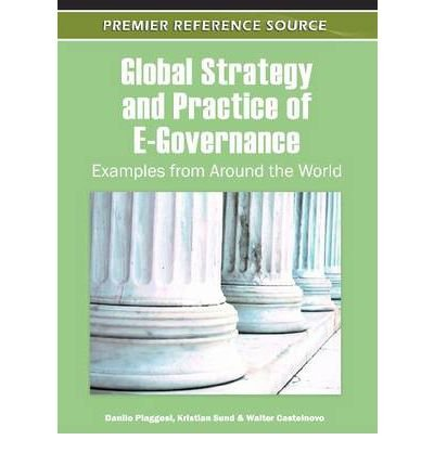 Download [ GLOBAL STRATEGY AND PRACTICE OF E-GOVERNANCE: EXAMPLES FROM AROUND THE WORLD (PREMIER REFERENCE SOURCE) ] By Piagessi, Danilo ( Author) 2011 [ Hardcover ] pdf epub
