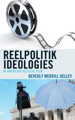 Download Reelpolitik Ideologies in American Political Film (Lexington Studies in Political Communication) Pdf