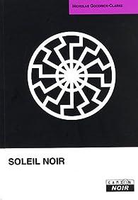 Soleil noir : Cultes aryens, nazisme ésotérique et politiques de l'identité par Nicholas Goodrick-Clarke