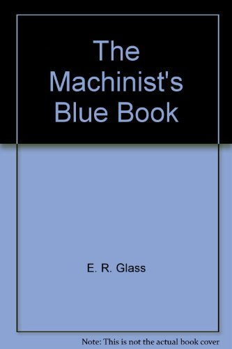 Glasses Machinist (The Machinist's Blue Book)
