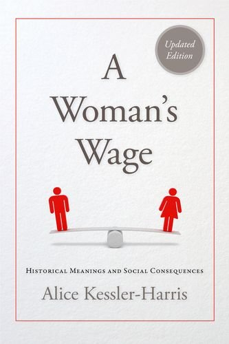A Woman's Wage: Historical Meanings and Social Consequences (Blazer Lectures)