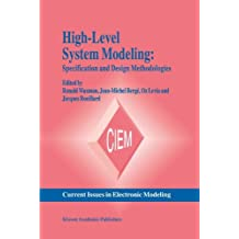 High-Level System Modeling: Specification and Design Methodologies (Current Issues in Electronic Modeling)