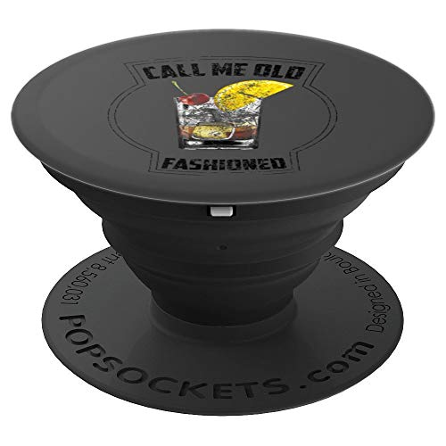 (Call Me Old Fashioned Art | Cool Casual Drinkers Gag Gift - PopSockets Grip and Stand for Phones and Tablets)