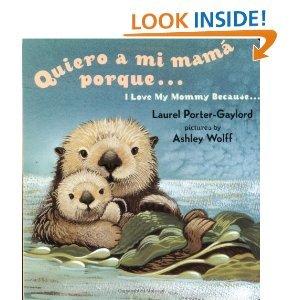 Quiero a mi Mama Porque (I Love my Mommy Because EngSpan edSpanish and English Edition Board book