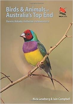 Birds and Animals of Australia's Top End: Darwin, Kakadu, Katherine, and Kununurra (WILDGuides) by Nick Leseberg (2015-07-14)