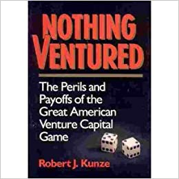Amazon.com: Nothing Ventured: The Perils and Payoffs of the Great ...