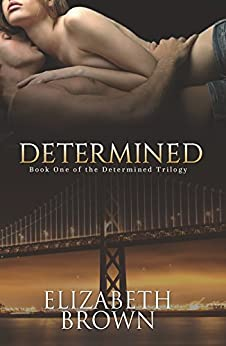 Determined: Billionaire Romance (The Determined Trilogy Book 1) by [Brown, Elizabeth]