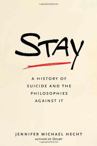 Image of Stay: A History of Suicide and the Philosophies Against It