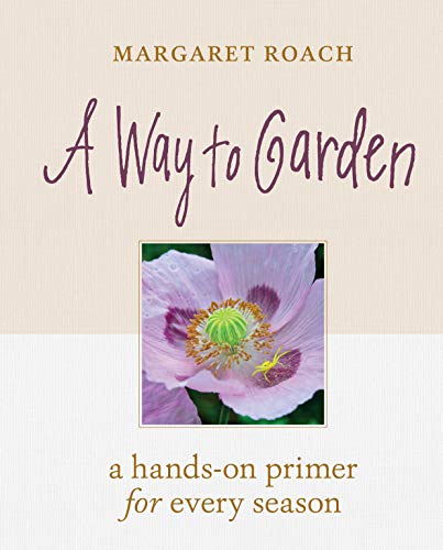 A Way to Garden: A Hands-On Primer for Every Season (Best Place To Order Seeds To Us)