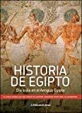 img - for Historia de Egipto / History of Egypt: D a a D a En El Antiguo Egipto / Day by Day in Ancient Egypt (Spanish Edition) book / textbook / text book