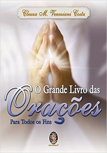 Grande Livro Das Oracoes, O: Cleuza M. Veneziani Costa (Autor): 9788537004098: Amazon.com: Books