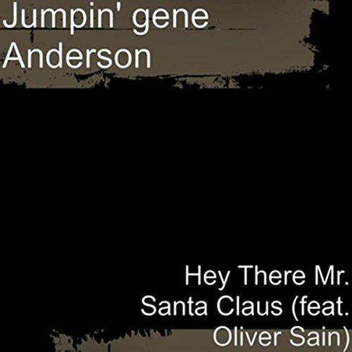 Mister Santa (Hey There Mr. Santa Claus (feat. Oliver Sain))