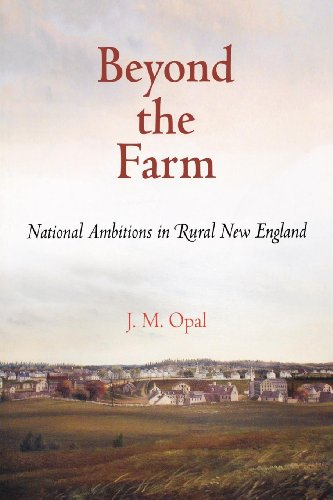 Beyond the Farm: National Ambitions in Rural New England (Early American Studies)