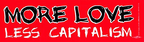 - Syracuse Cultural Workers More Love, Less Capitalism - Bumper Sticker/Decal (11