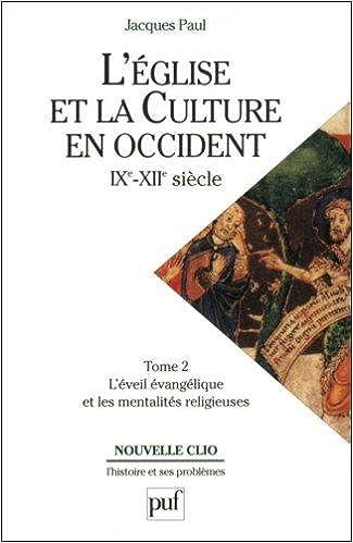 Livres L'église et la culture en Occident, IXe-XIIe siècles, tome 2 : L'éveil évangélique et les Mentalités religieuses pdf