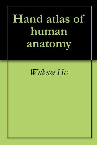 Hand atlas of human anatomy - Franklin Mall