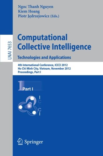 Computational Collective Intelligence. Technologies and Applications: 4th International Conference, ICCCI 2012, Ho Chi Minh City, Vietnam, November ... Part I (Lecture Notes in Computer Science) by Brand: Springer