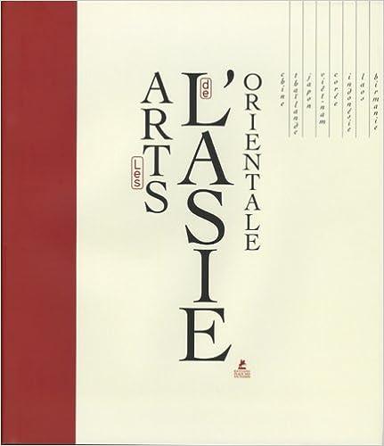 Livre gratuits en ligne Les Arts de l'Asie orientale pdf, epub
