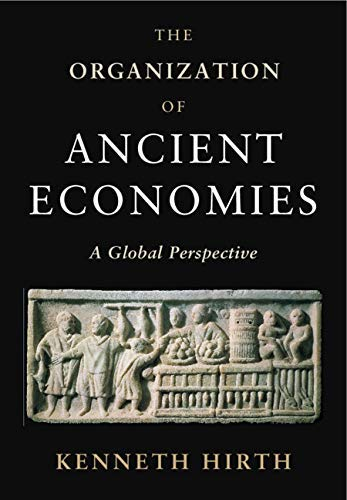 The Organization of Ancient Economies: A Global Perspective