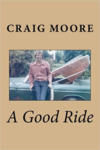 The Good Ride >> A Good Ride Craig Moore 9781470001803 Amazon Com Books