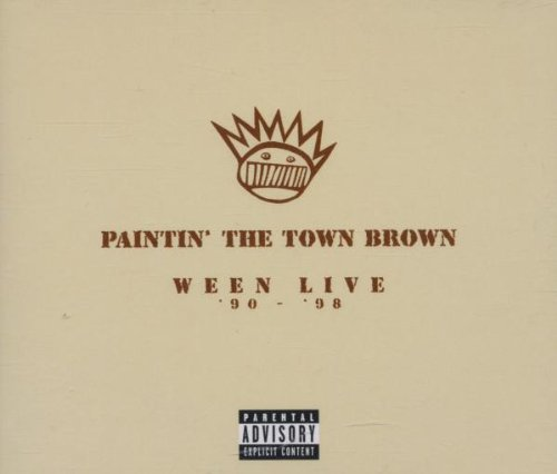 Paintin' The Town Online limited product Brown: Ween Rare '90-'98       Explicit Lyrics Live