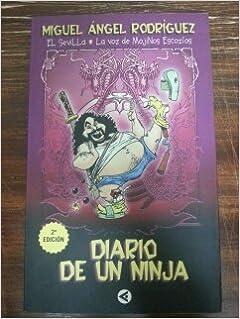 DIARIO DE UN NINJA: Amazon.es: Miguel Angel Rodriguez - El ...