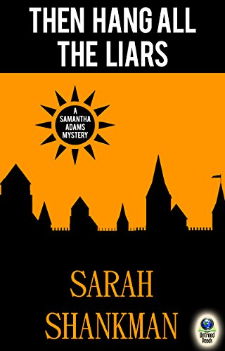 Then Hang All the Liars (A Samantha Adams Mystery Book 2)