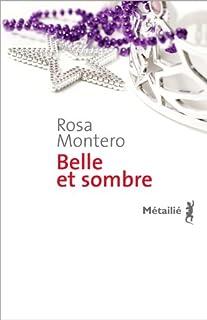 Belle et sombre, Montero, Rosa