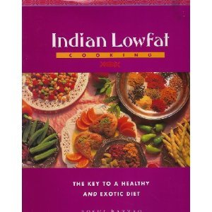 Indian Lowfat Cooking: The Key to a Healthy and Exotic Diet Roshi Razzaq