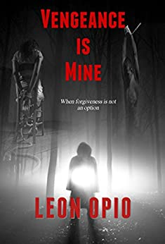 Vengeance is Mine by [Opio, Leon]