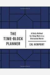 The Time-Block Planner: A Daily Method for Deep Work in a Distracted World Diary