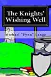 The Knights' Wishing Well: The Forgotten Fairytale (HERE! Fairy Tales) (Volume 1)