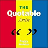 The Quotable Artist, Peggy Hadden, 1581152264