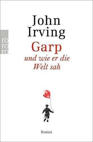 Garp und wie er die Welt sah Taschenbuch – 1. November 1982 John Irving Jürgen Abel Johannes Sabinski Rowohlt Taschenbuch