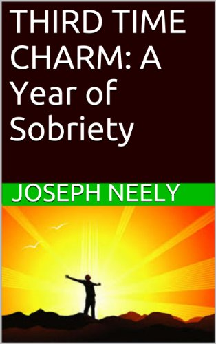 THIRD TIME CHARM: A Year of Sobriety