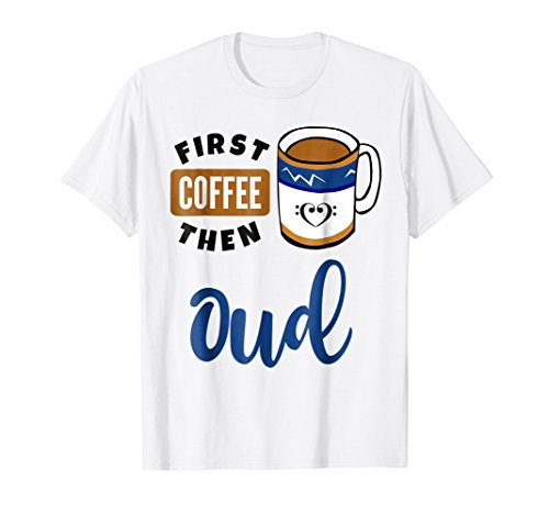 First Coffee Then Oud Music Lover Double Bass Clef Heart T-Shirt