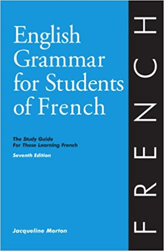 English Grammar For Students Of French: The Study Guide For Those Learning French, Seventh Edition (O&H Study Guides) Download