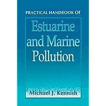 Practical Handbook of Estuarine and Marine Pollution (CRC Marine Science 10)