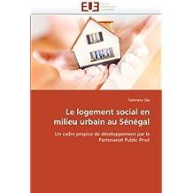 LOGEMENT SOCIAL EN MILIEU URBAIN AU SENEGAL (LE)