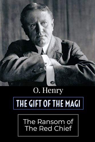 The Gift of the Magi and The Ransom of Red Chief(illustrated) (O Henry The Ransom Of Red Chief)