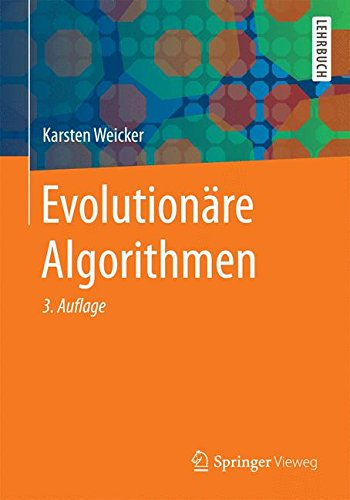 Evolutionäre Algorithmen Taschenbuch – 25. Juni 2015 Karsten Weicker Evolutionäre Algorithmen Springer Vieweg 3658099577