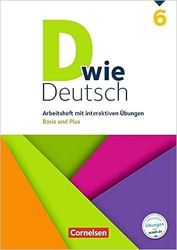 D wie Deutsch: 6. Schuljahr - Arbeitsheft mit interaktiven Übungen auf scook.de: Basis und Plus