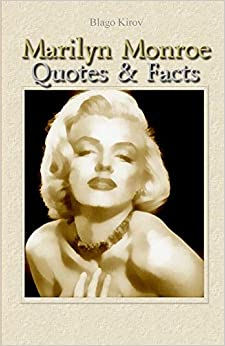 Marilyn Monroe Quotes Facts Blago Kirov 9781507675304