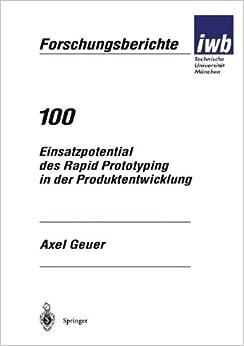 Book Einsatzpotential des Rapid Prototyping in der Produktentwicklung (iwb Forschungsberichte) (German Edition)